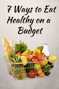 7-ways-to-eat-healthy-on-abudget